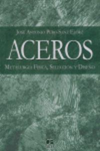 ACEROS - METALURGIA FISICA, SELECCION Y DISEÑO