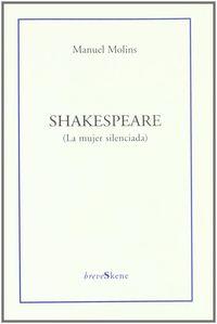 Shakespeare (la Mujer Silenciada) - Manuel Molins