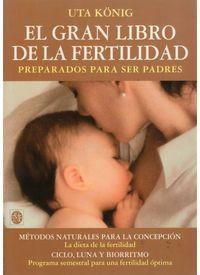 El gran libro de la fertilidad - Uta Konig