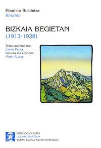 BIZKAIA BEGIETAN (1913-1928)
