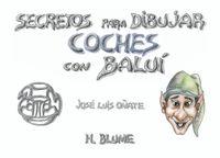 Coches - Secretos Para Dibujar Con Balui - JOSE LUIS OÑATE