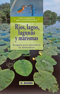 Lagos, Lagunas Y Marismas  rios  -  Los Caminos De La Naturaleza - Aa. Vv.