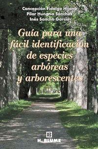 Guia Para Una Facil Identificacion De Especies Arboreas Y - Concepcion  Fidalgo Hijano  /  Pilar   Hungria Sanchez  /  Ines  Sancho Garcia