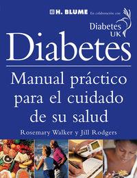 Diabetes - Manual Practico Para El Cuidado De Su Salud - Rosemary Walker / Jill Rodgers