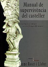 Manual De Supervivencia Del Casteller - La Ciencia Al Servei De Les Torres Humanes - Jaume Roset I Llobet