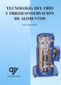 TECNOLOGIA DEL FRIO Y FRIGOCONSERVACION DE ALIMENTOS