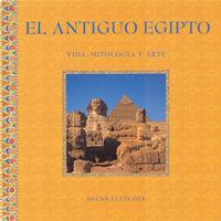 ANTIGUO EGIPTO, EL - VIDA, MITOLOGIA Y ARTE