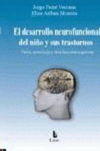 El desarrollo neurofuncional del niño y sus transtornos - Jorge  Ferre Veciana  /  Elisa  Aribau Monton