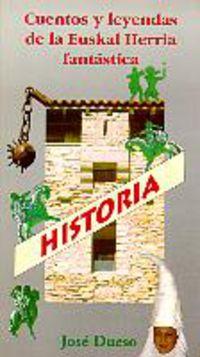 HISTORIA * CUENTOS Y LEYENDAS EUSKAL HERRIA FANTASTICA