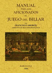 MANUAL PARA LOS AFICIONADOS AL JUEGO DEL BILLAR