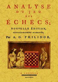 Analyse Du Jeu Des Echecs - A. D. Philidor