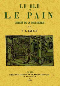 BLE ET LE PAIN, LE - LIBERTE DE LA BOULANGERIE