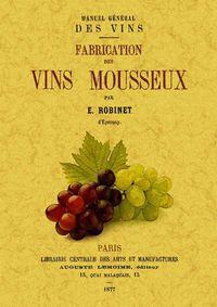 MANUEL GENERAL DES VINS - FABRICATION DES VINS MOUSSEUX