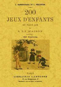 200 JEUX D'ENFANTS EN PLEIN AIR ET A LA MAISON