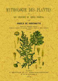 MYTHOLOGIE DES PLANTES OU LES LEGENDES DU REGNE VEGETAL, LA