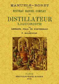 Nouveau Manuel Complet Du Distillateur Liquoriste - Julia De Fontenelle