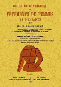 Coupe Et Confection Des Vetements De Femmes Et D'enfants - E. Grand'homme