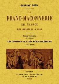 FRANC-MAÇONNERIE EN FRANCE DES ORIGINES A 1815, LA - TOME PREMIER