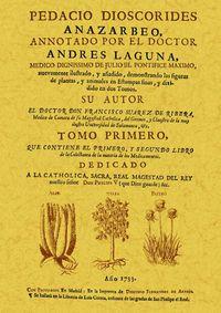 Pedacio Dioscorides Anazarbeo, Anotado Por El Doctor Andres Laguna - Francisco Suarez De Ribera