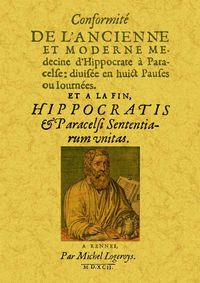 CONFORMITE DE L'ANCIENNE ET MODERNE MEDECINE D'HIPPOCRATE A