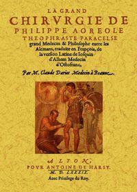 GRAND CHIRURGIE DE PHILIPPE AOREOLE THEOPHRASTE PARACELSE, LA