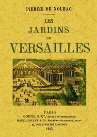 Jardins De Versailles, Les - Pierre De Nolhac