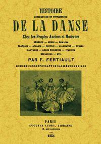 Histoire Anecdotique Et Pittoresque De La Danse - F. Fertiault