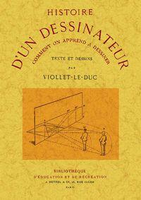 Histoire D'un Dessinateur - Comment On Aprend A Dessiner - Viollet Le Duc