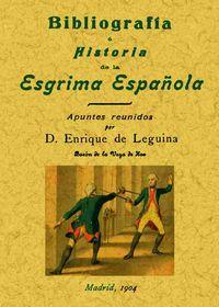 BIBLIOGRAFIA E HISTORIA DE LA ESGRIMA ESPAÑOLA