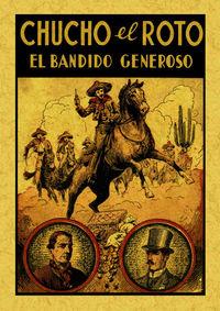 Chucho El Roto - El Bandido Generoso O La Nobleza De Un Bandido - Anonimo
