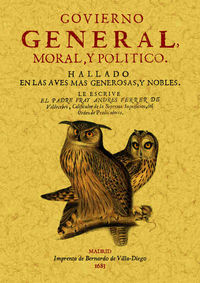 GOVIERNO GENERAL, MORAL Y POLITICO HALLADO EN LAS AVES MAS GENEROSAS