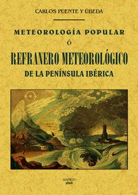 METEOROLOGIA POPULAR O REFRANERO METEOROLOGICO DE LA PENINSULA IBERICA