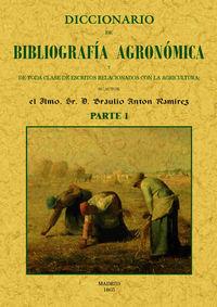 Diccionario De Bibliografia Agronomica De Toda Clase De Escritos Relacionados Con La Agricultura (2 Partes) - Braulio Anton Ramirez