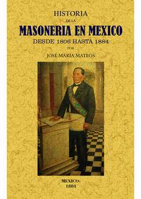 Historia De La Masoneria En Mexico Desde 1806 Hasta 1884 - Jose Maria Mateos
