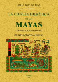 Ciencia Hieratica De Los Mayas, La - (contribucion Para El Estudio De Los Codices Anahuac) - Mario Roso De Luna
