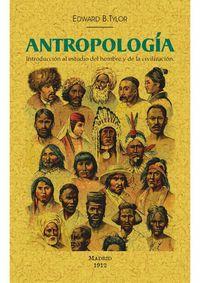 ANTROPOLOGIA - INTRODUCCION AL ESTUDIO DEL HOMBRE Y DE LA CIVILIZACION