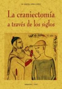 CRANIECTOMIA A TRAVES DE LOS SIGLOS, LA