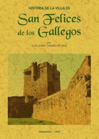 HISTORIA DE LA VILLA DE SAN FELICES DE LOS GALLEGOS
