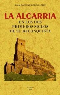 ALCARRIA EN LOS DOS PRIMEROS SIGLOS DE SU RECONQUISTA