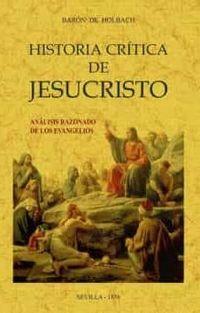 HISTORIA CRITICA DE JESUCRISTO O ANALISIS RAZONADO DE LOS EVANGELIOS