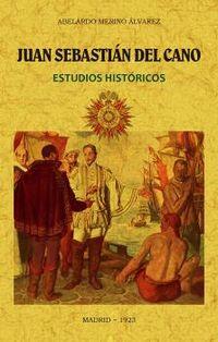 JUAN SEBASTIAN DEL CANO - ESTUDIOS HISTORICOS