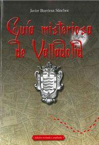 GUIA MISTERIOSA DE VALLADOLID