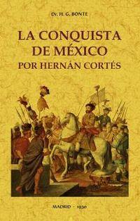 CONQUISTA DE MEXICO POR HERNAN CORTES, LA