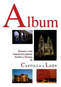 ALBUM - HISTORIA Y ARTE, ARQUITECTURA POPULAR, PUEBLOS Y PAISAJES DE CASTILLA Y LEON