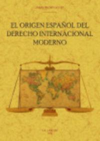 EL ORIGEN ESPAÑOL DEL DERECHO INTERNACIONAL MODERNO