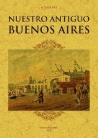 NUESTRO ANTIGUO BUENOS AIRES