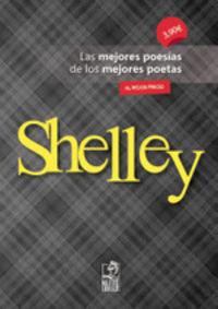 SHELLEY - LAS MEJORES POESIAS DE LOS MEJORES POETAS
