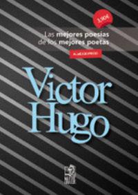 VICTOR HUGO - LAS MEJORES POESIAS DE LOS MEJORES POETAS