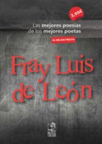 FRAY LUIS DE LEON - LAS MEJORES POESIAS DE LOS MEJORES POETAS