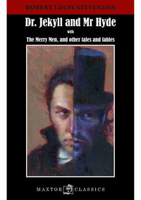 DR. JEKYLL AND MR. HYDE - WITH THE MERRY MEN, AND OTHER TALES AND FABLES
